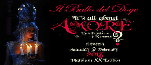 "Il Ballo del Doge 2013 "" It's all about ... Amore """